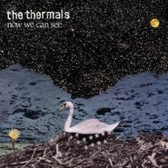 The Thermals, Now We Can See (CD)