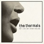 "The Thermals, Not Like Any Other Feeling (7"")"