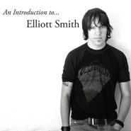 Elliott Smith, An Introduction To Elliott Smith (CD)