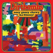 The Dirtbombs, Ooey Gooey Chewy Ka-Blooey! (LP)