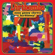 The Dirtbombs, Ooey Gooey Chewy Ka-Blooey! (CD)