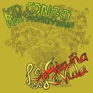 Kid Congo & The Pink Monkey Birds, La Arana Es La Vida (CD)