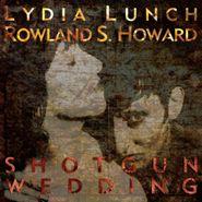 Lydia Lunch, Shotgun Wedding (CD)