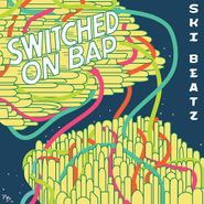 Ski Beatz, Switched On Bap (CD)