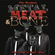 The Residents, Metal Meat & Bone: The Songs Of Dyin' Dog (LP)