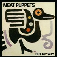 Meat Puppets, Out My Way (LP)