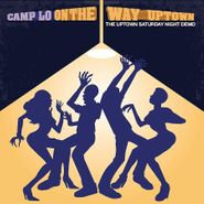 Camp Lo, On The Way Uptown: The Uptown Saturday Night Demo (LP)