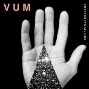 VUM, Cryptocrystalline (LP)