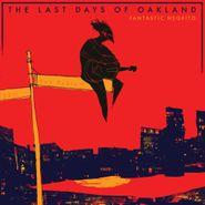 Fantastic Negrito, The Last Days Of Oakland (LP)