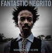 "Fantastic Negrito, Working Poor (7"")"