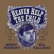 """Mickey Newbury, Heaven Help The Child (7"""")"""