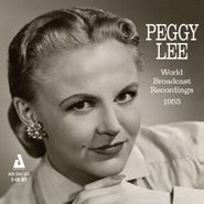 Peggy Lee, World Broadcast Recordings 1955 (CD)