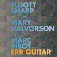 Elliott Sharp, Err Guitar (CD)