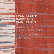 Evan Parker, Music For David Mossman - Live At Vortex London (CD)