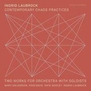 Ingrid Laubrock, Contemporary Chaos Practices (CD)