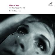 Marc Chan, Chan: My Wounded Head 3 (CD)