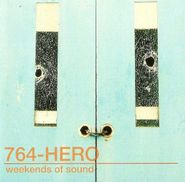 764-HERO, Weekends Of Sound (CD)