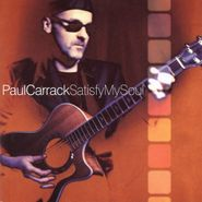 Paul Carrack, Satisfy My Soul (CD)