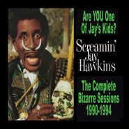 Screamin' Jay Hawkins, Are You One Of Jay's Kids? The Complete Bizarre Sessions 1990-1994 (CD)