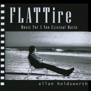 Allan Holdsworth, Flat Tire: Music For A Non-Existent Movie (CD)
