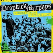 Dropkick Murphys, 11 Short Stories Of Pain & Glory (CD)