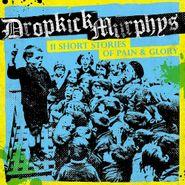 Dropkick Murphys, 11 Short Stories Of Pain & Glory (LP)