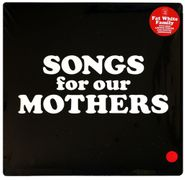 The Fat White Family, Songs For Our Mothers (CD)