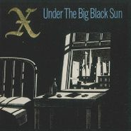 X, Under The Big Black Sun (LP)