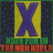 X, More Fun In The New World (LP)
