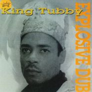 King Tubby, Explosive Dub (CD)