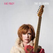 Sue Foley, The Ice Queen (CD)