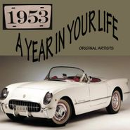 Various Artists, A Year In Your Life: 1953 (CD)