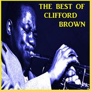 Clifford Brown, The Best Of Clifford Brown (CD)