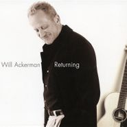 Will Ackerman, Returning: Pieces For Guitar 1970-2004 (LP)