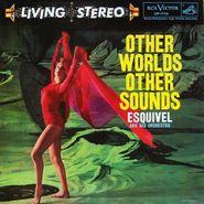 Esquivel, Other Worlds Other Sounds [Remastered 180 Gram Vinyl] (LP)