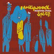 Mistura Pura, Hollywood Spritz (LP)