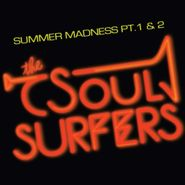 """The Soul Surfers, Summer Madness Pt. 1 & 2 (7"""")"""