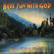 Bill Callahan, Have Fun With God (CD)