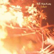 Bill MacKay, Esker (CD)