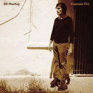 Bill MacKay, Fountain Fire (CD)