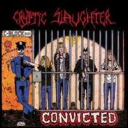 Cryptic Slaughter, Convicted (LP)