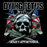 Dying Fetus, War Of Attrition (LP)