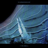 Cloakroom, Time Well (LP)