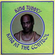King Tubby, King At The Control (LP)