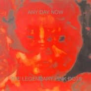 The Legendary Pink Dots, Any Day Now [Expanded Edition] (LP)