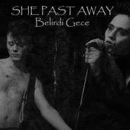 She Past Away, Belirdi Gece (LP)
