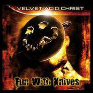 Velvet Acid Christ, Fun With Knives (LP)