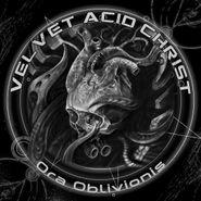 Velvet Acid Christ, Ora Oblivionis (CD)