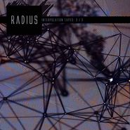 Radius, Interpolation Tapes [Restoration 3/3] (CD)