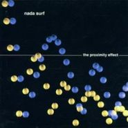 Nada Surf, The Proximity Effect (CD)